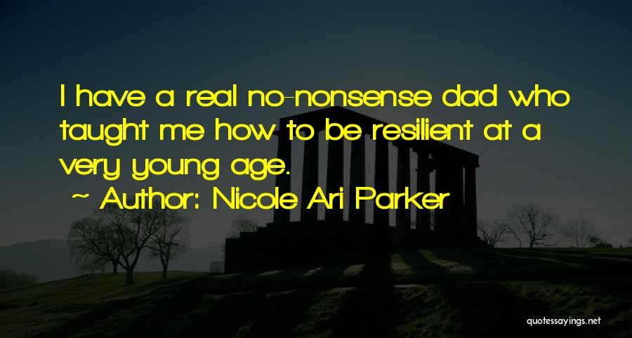 A Real Dad Quotes By Nicole Ari Parker