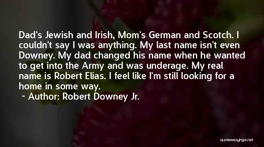 A Real Dad Quotes By Robert Downey Jr.