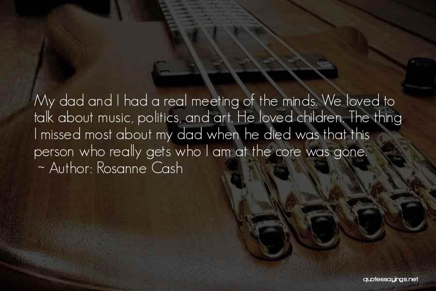 A Real Dad Quotes By Rosanne Cash
