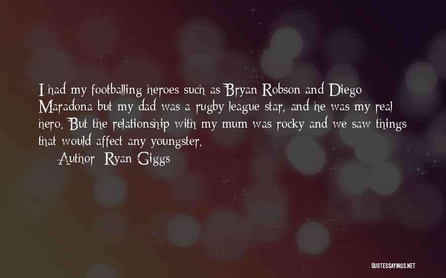 A Real Dad Quotes By Ryan Giggs