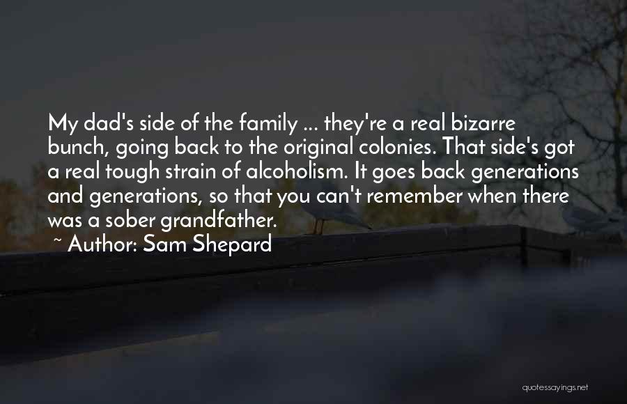 A Real Dad Quotes By Sam Shepard
