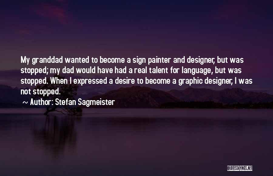 A Real Dad Quotes By Stefan Sagmeister