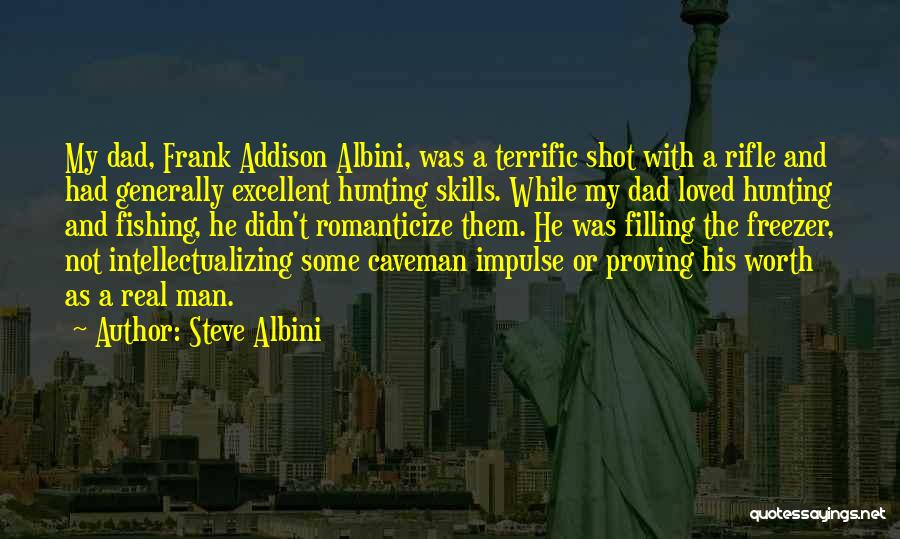 A Real Dad Quotes By Steve Albini