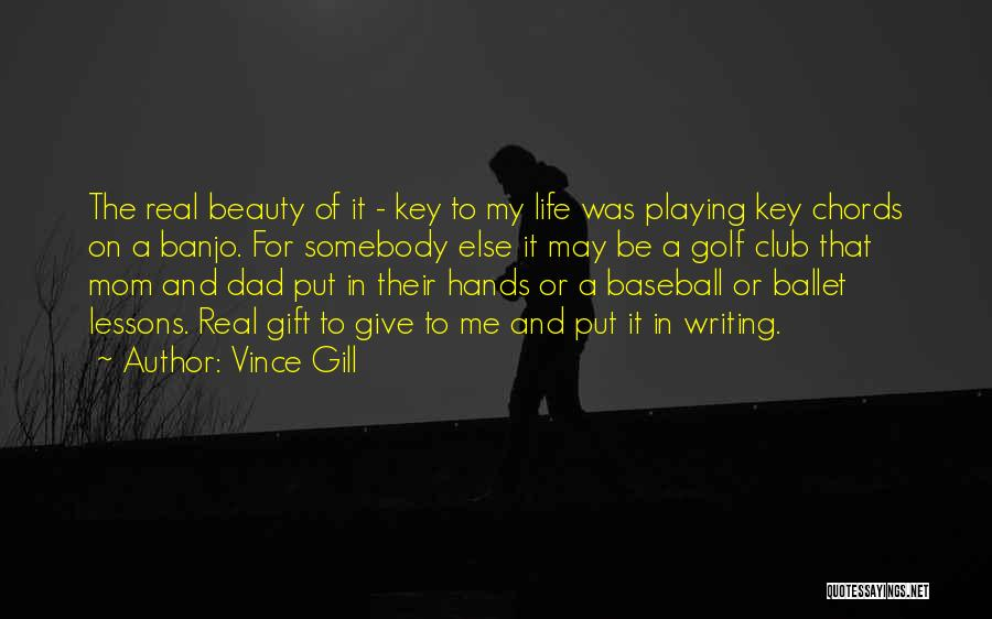 A Real Dad Quotes By Vince Gill