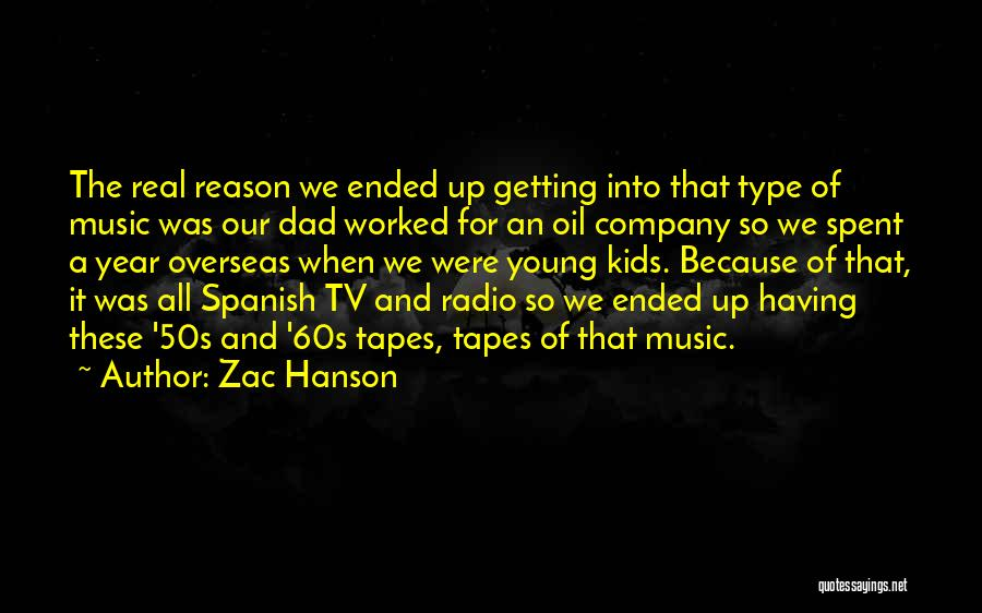 A Real Dad Quotes By Zac Hanson