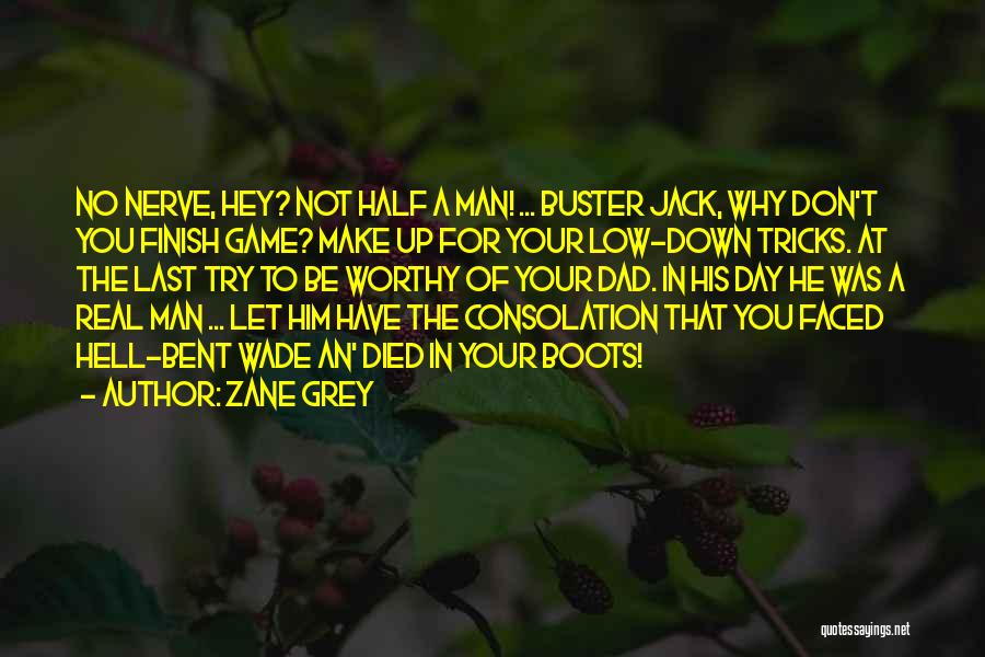 A Real Dad Quotes By Zane Grey