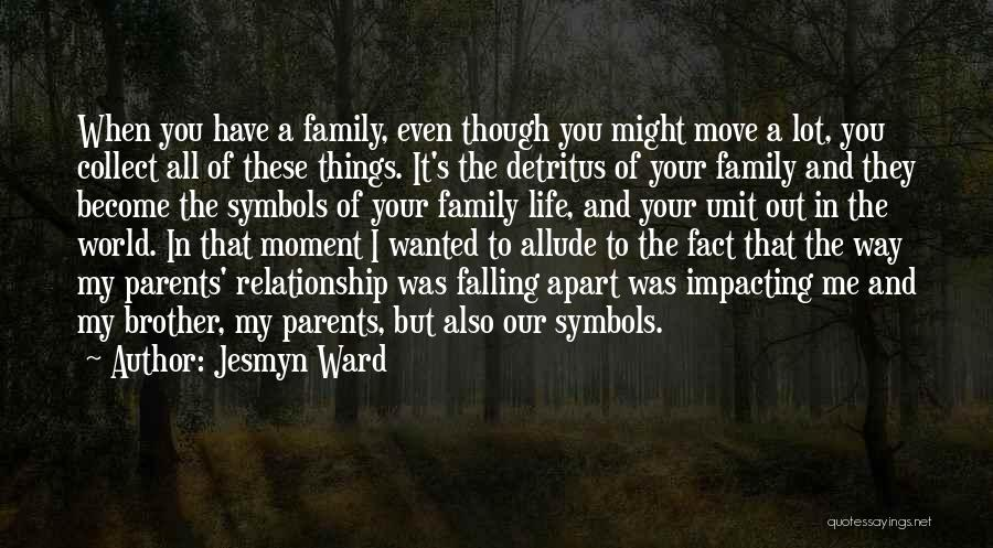 A Relationship That's Falling Apart Quotes By Jesmyn Ward