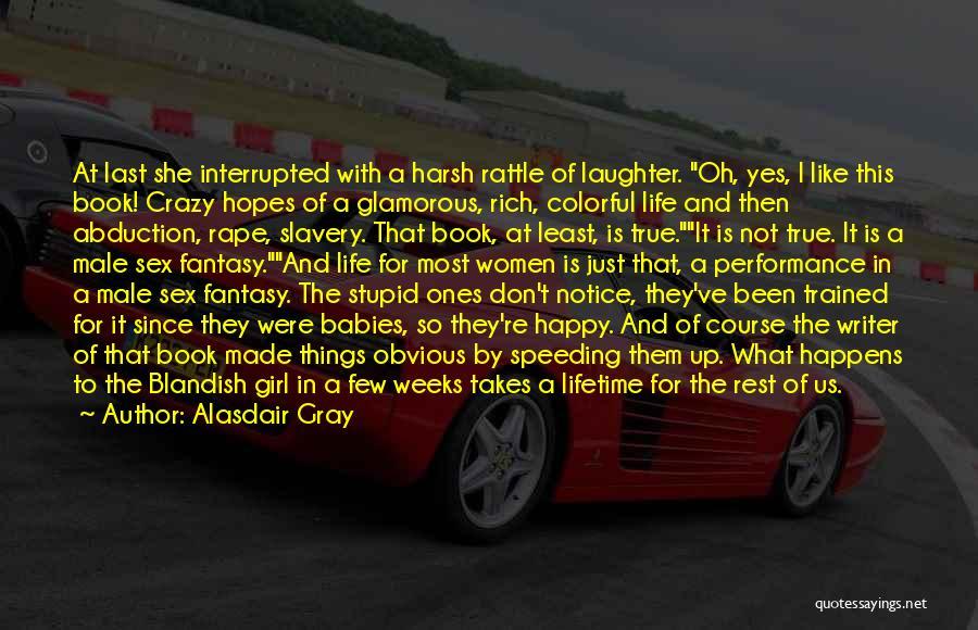 A Rich Life Quotes By Alasdair Gray