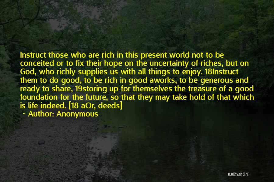A Rich Life Quotes By Anonymous