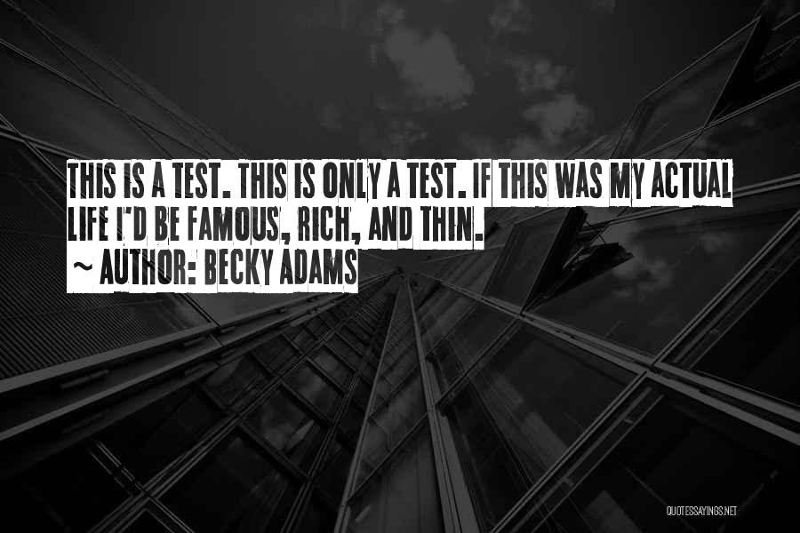 A Rich Life Quotes By Becky Adams