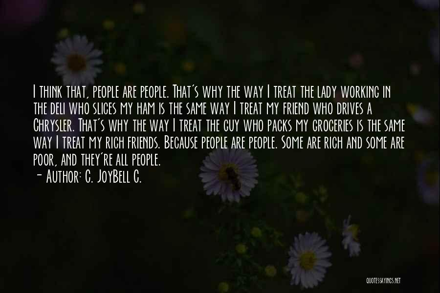 A Rich Life Quotes By C. JoyBell C.