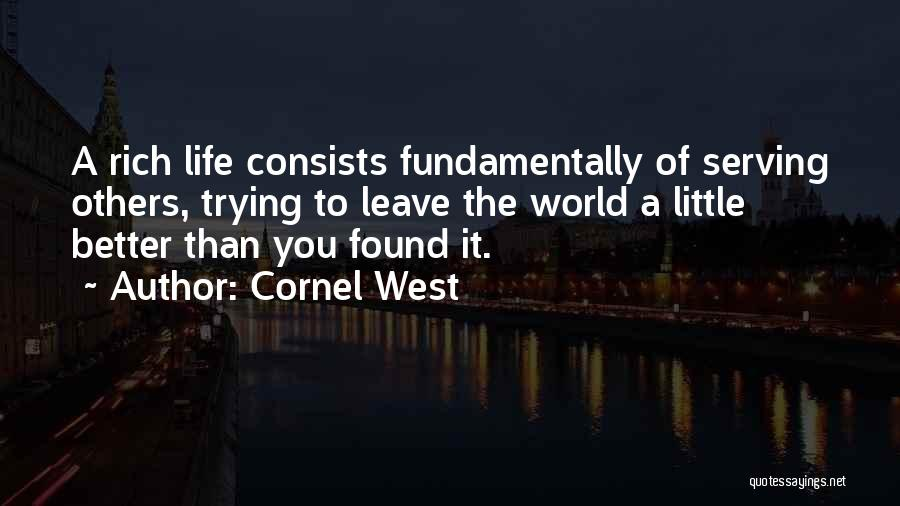 A Rich Life Quotes By Cornel West