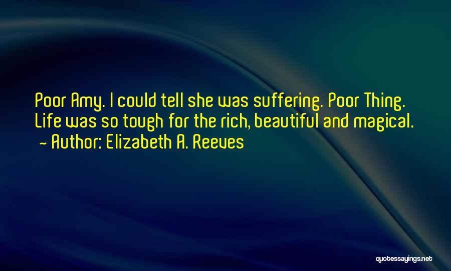 A Rich Life Quotes By Elizabeth A. Reeves
