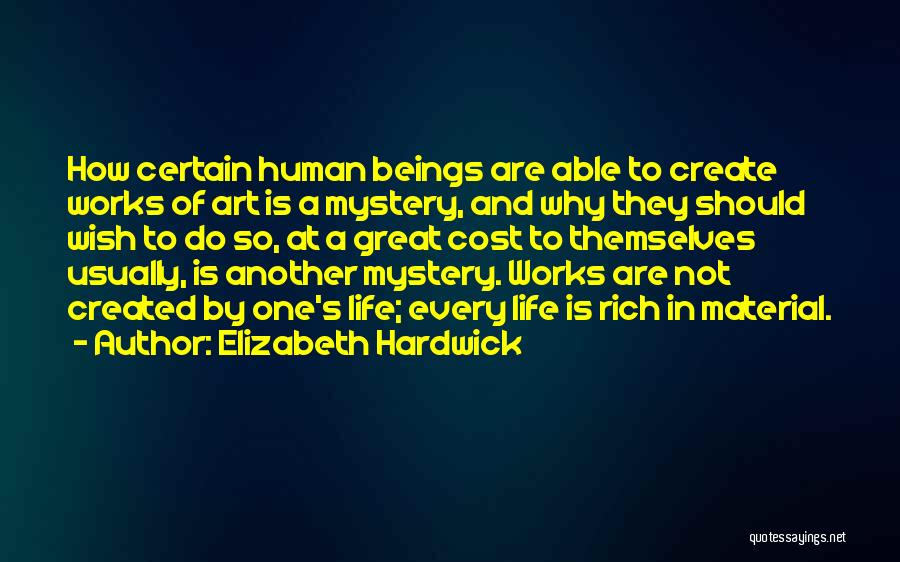 A Rich Life Quotes By Elizabeth Hardwick