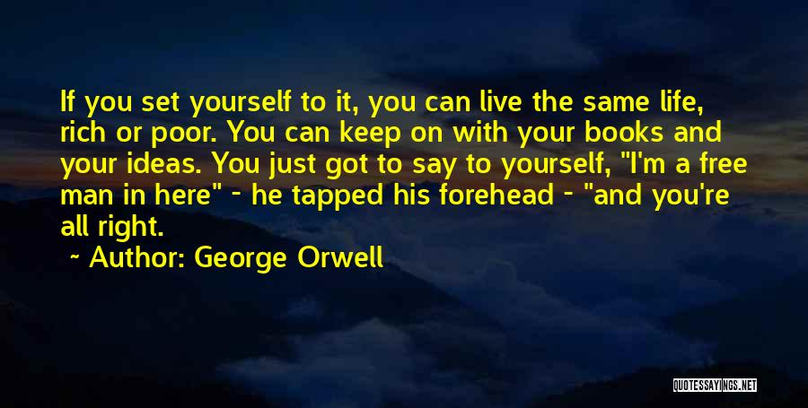 A Rich Life Quotes By George Orwell