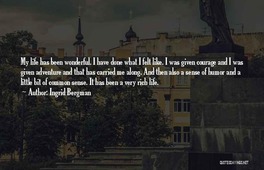 A Rich Life Quotes By Ingrid Bergman