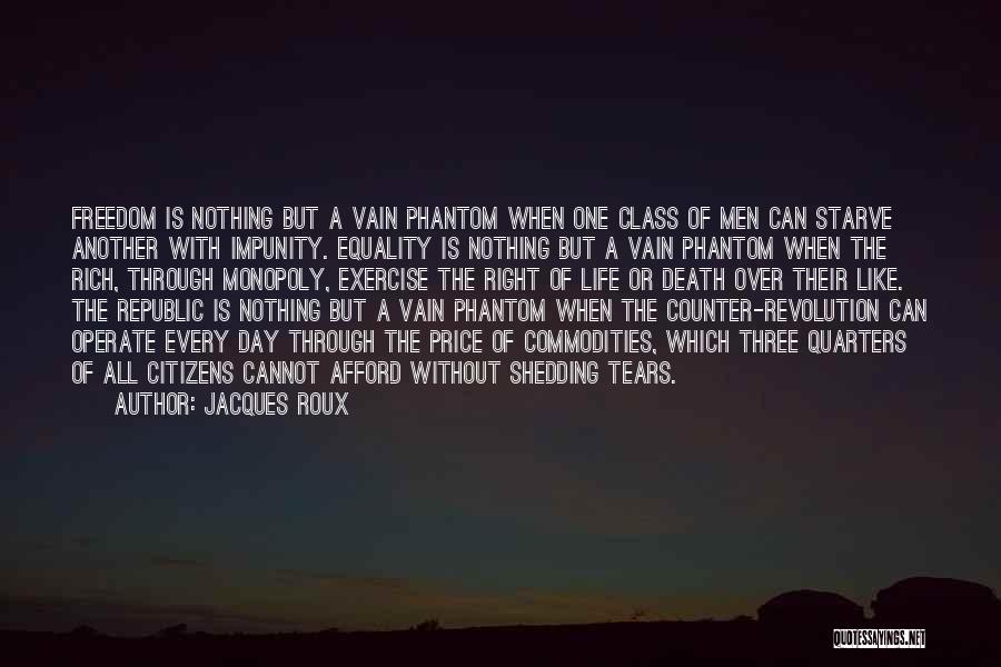 A Rich Life Quotes By Jacques Roux