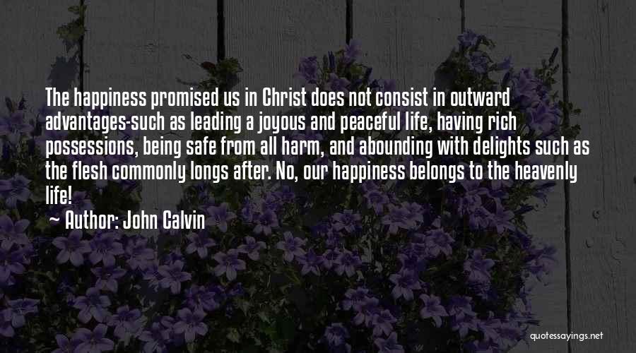 A Rich Life Quotes By John Calvin