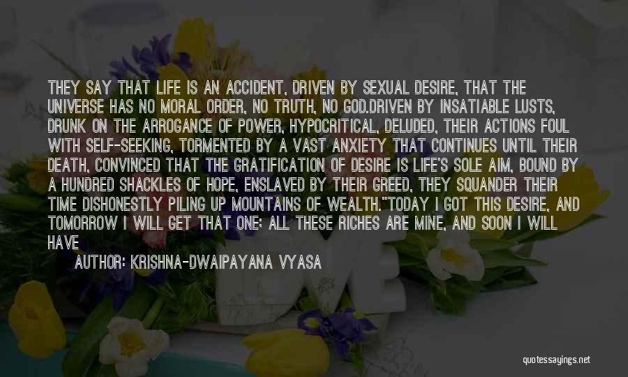 A Rich Life Quotes By Krishna-Dwaipayana Vyasa