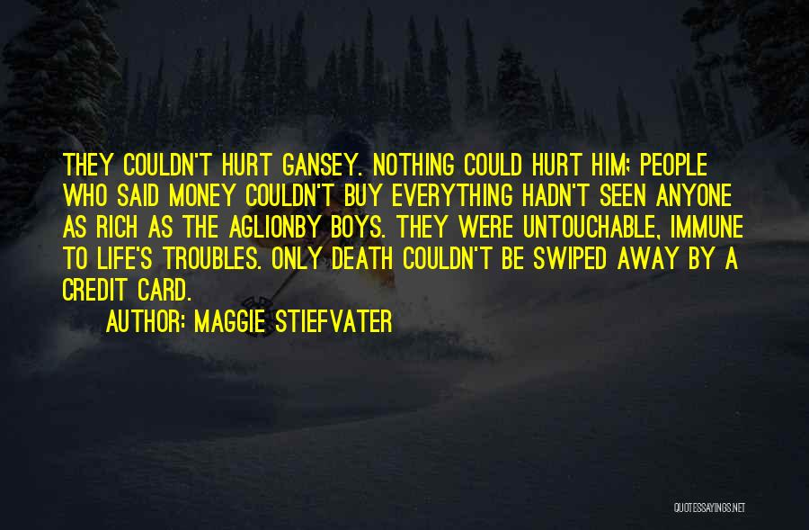 A Rich Life Quotes By Maggie Stiefvater