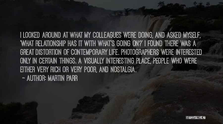 A Rich Life Quotes By Martin Parr