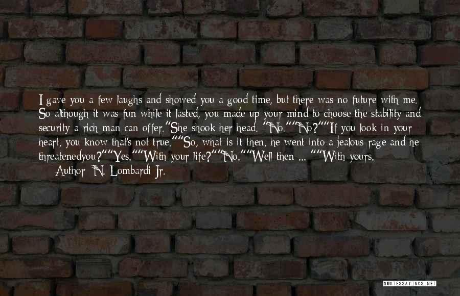 A Rich Life Quotes By N. Lombardi Jr.