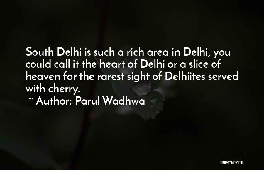 A Rich Life Quotes By Parul Wadhwa