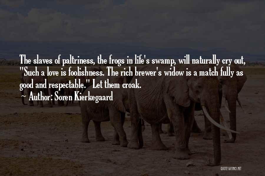 A Rich Life Quotes By Soren Kierkegaard