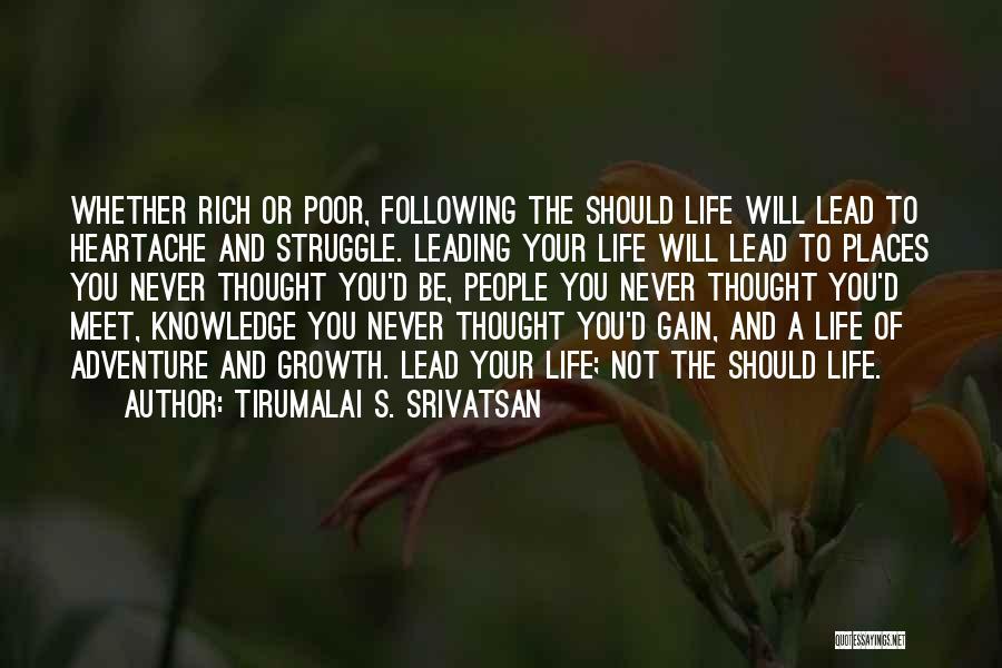 A Rich Life Quotes By Tirumalai S. Srivatsan