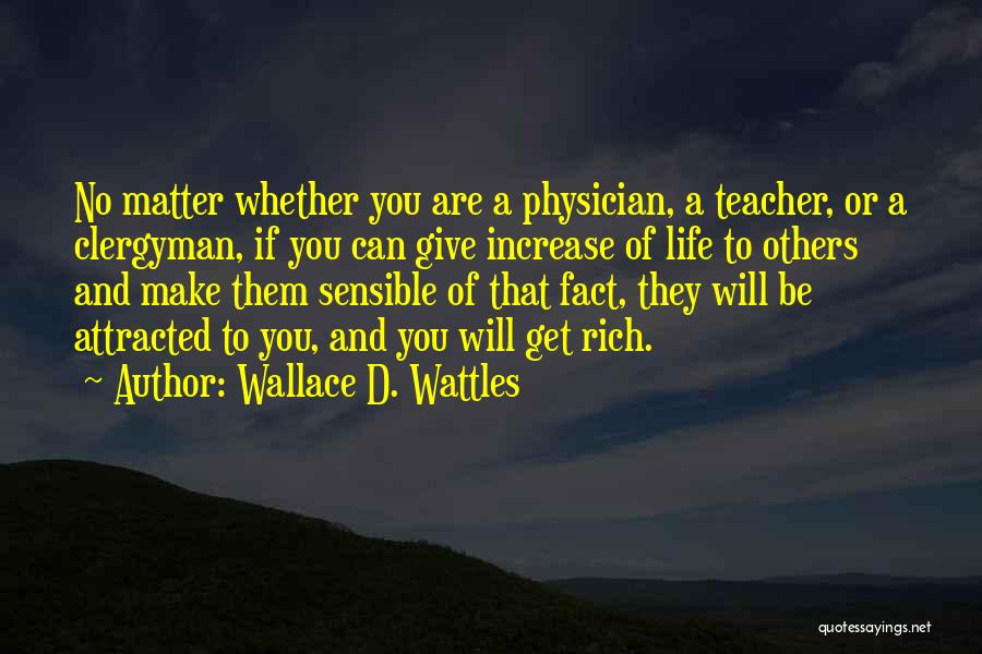 A Rich Life Quotes By Wallace D. Wattles
