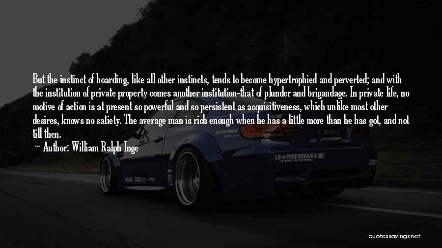 A Rich Life Quotes By William Ralph Inge