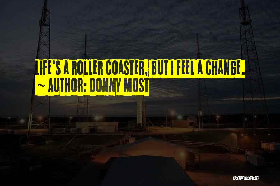 A Roller Coaster Life Quotes By Donny Most