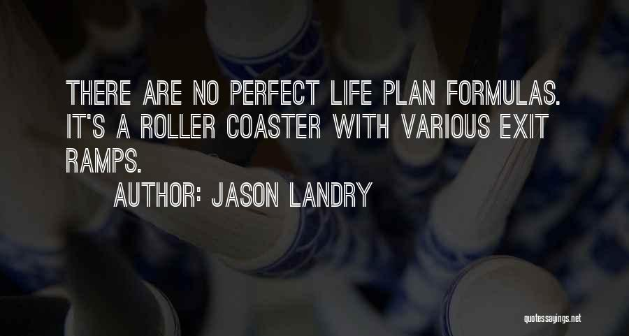 A Roller Coaster Life Quotes By Jason Landry