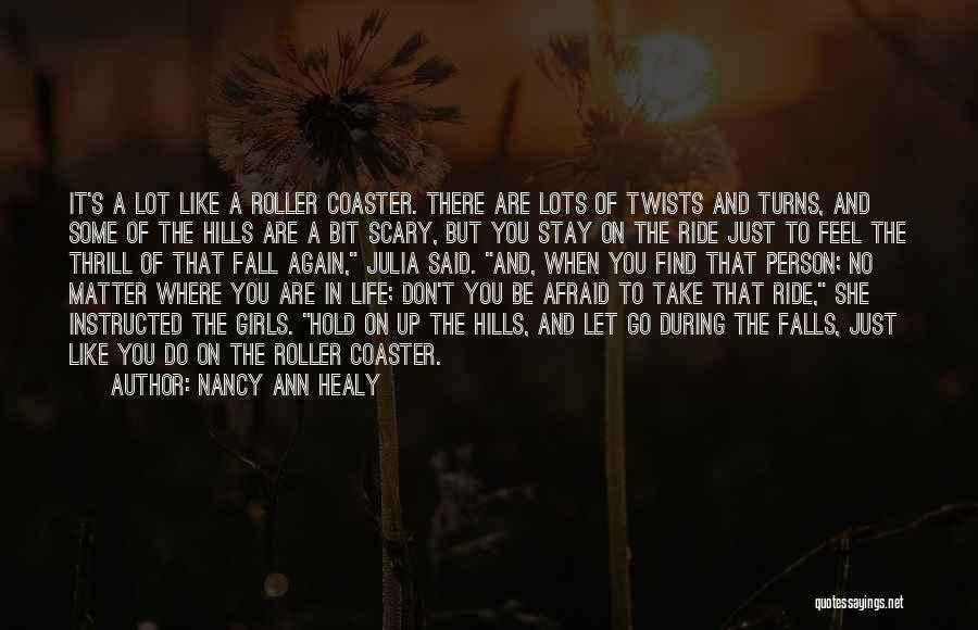 A Roller Coaster Life Quotes By Nancy Ann Healy