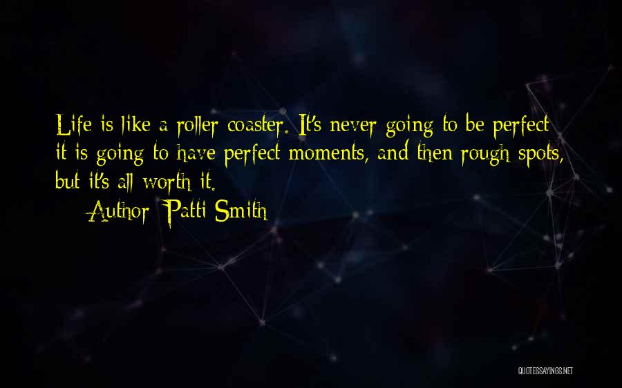 A Roller Coaster Life Quotes By Patti Smith