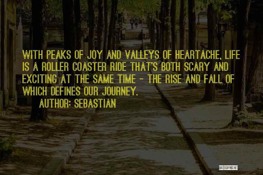 A Roller Coaster Life Quotes By SebastiAn