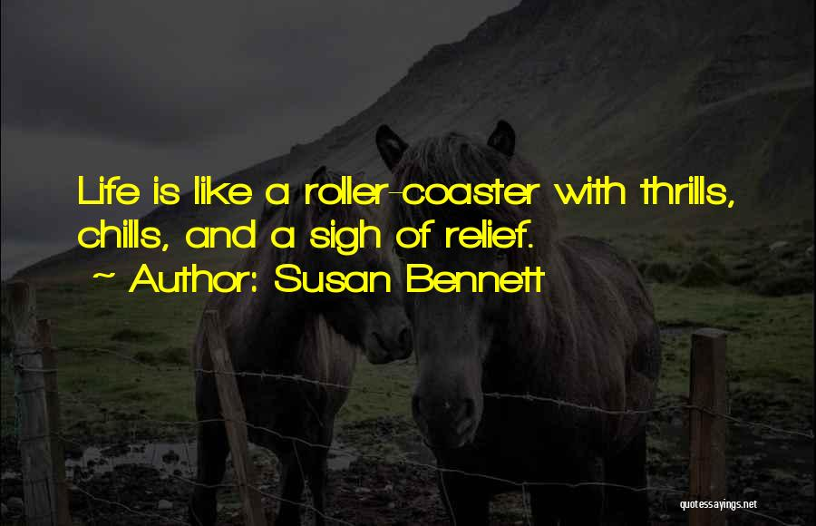 A Roller Coaster Life Quotes By Susan Bennett