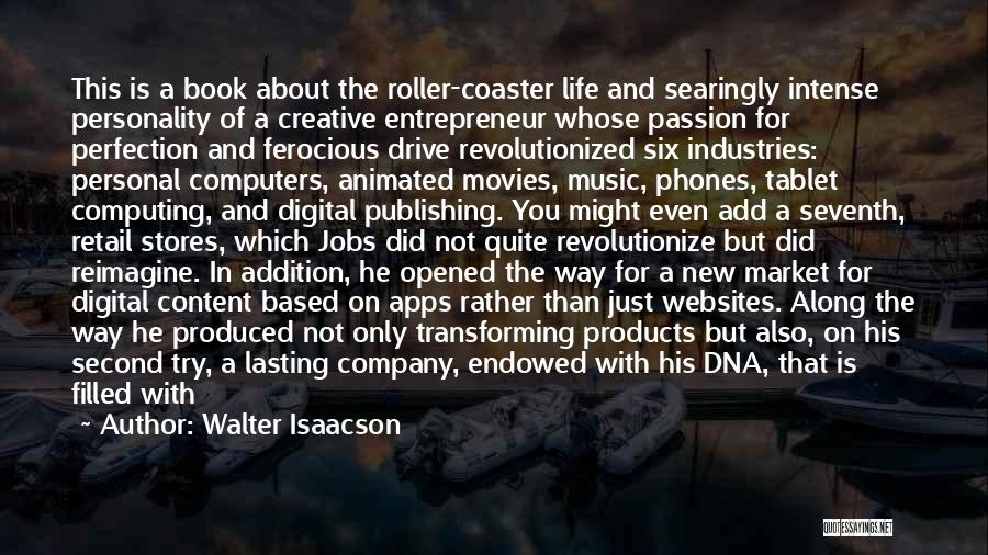 A Roller Coaster Life Quotes By Walter Isaacson