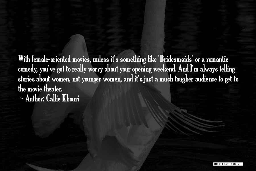 A Romantic Weekend Quotes By Callie Khouri