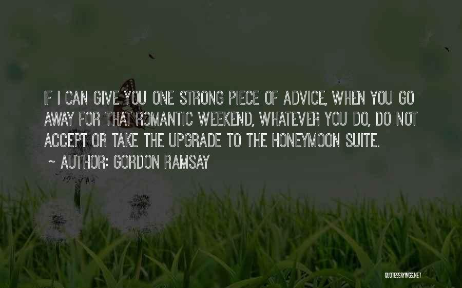 A Romantic Weekend Quotes By Gordon Ramsay