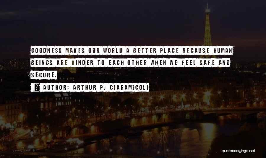 A Safe Place Quotes By Arthur P. Ciaramicoli