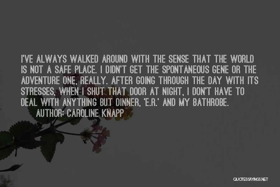 A Safe Place Quotes By Caroline Knapp