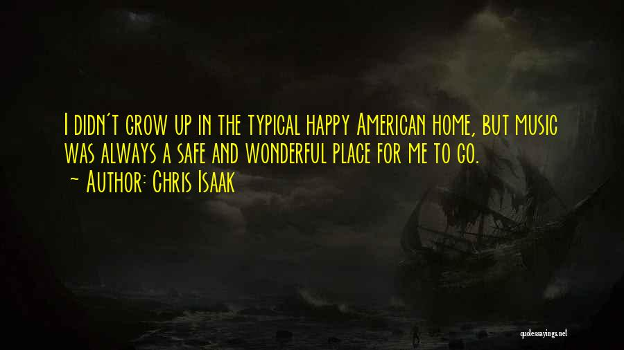 A Safe Place Quotes By Chris Isaak