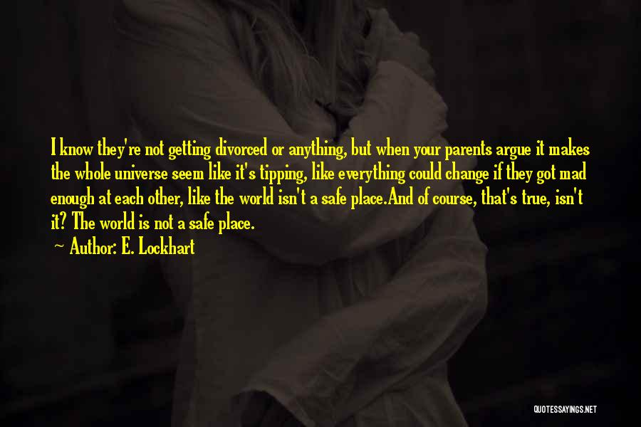 A Safe Place Quotes By E. Lockhart