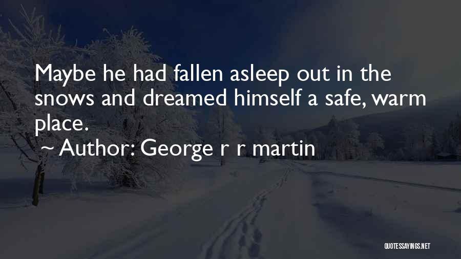 A Safe Place Quotes By George R R Martin