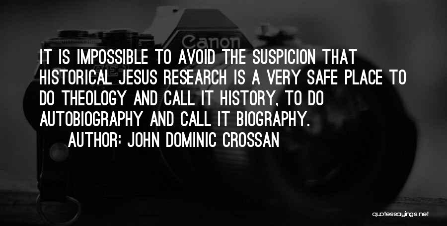 A Safe Place Quotes By John Dominic Crossan