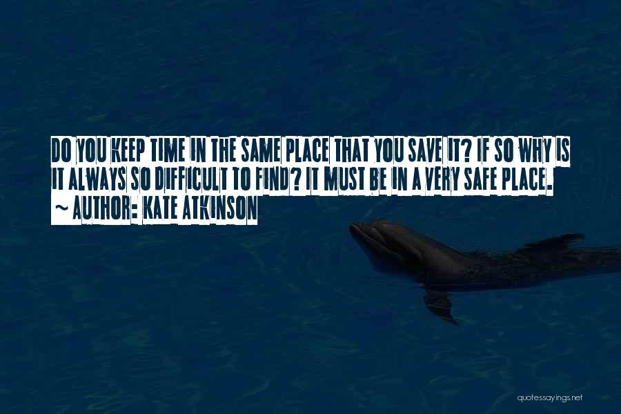 A Safe Place Quotes By Kate Atkinson