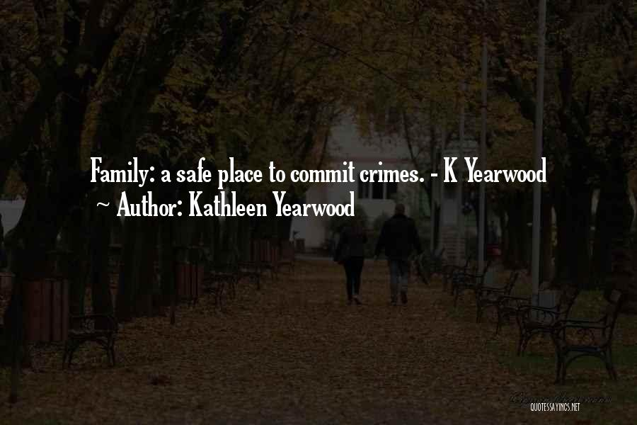 A Safe Place Quotes By Kathleen Yearwood