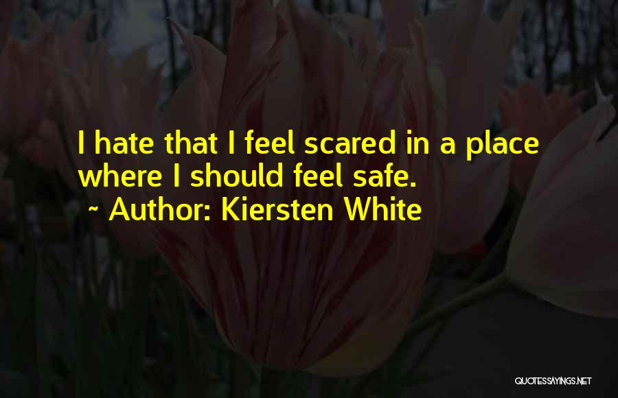 A Safe Place Quotes By Kiersten White