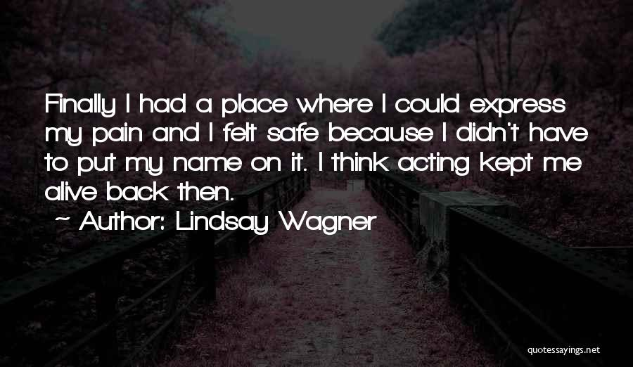 A Safe Place Quotes By Lindsay Wagner